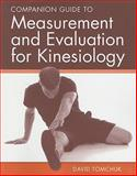 Companion Guide to Measurement and Evaluation for Kinesiology, Tomchuk, David, 0763776106