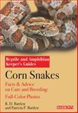 Corn Snakes, R. D. Bartlett and Patricia Bartlett, 0764146106