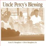 Uncle Percy's Blessing, Loni N. Slaughter and Elvis Slaughter, 0979146100