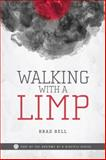Walking with a Limp, Bell, Brad, 0991306104