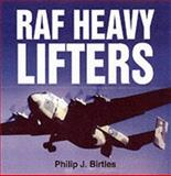 RAF Heavy Lifters, Birtles, Philip, 185260610X