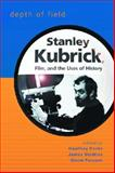 Depth of Field : Stanley Kubrick, Film, and the Uses of History, , 0299216101