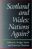 Scotland and Wales : Nations Again?, , 0708316107