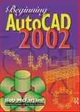 Beginning AutoCAD 2002, McFarlane, Bob, 0750656107