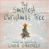 The Smallest Christmas Tree, Linda Cardillo, 0991086104