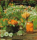 Handmade Gifts from a Country Garden, Laura C. Martin, 1558596100