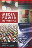 Media Power in Politics, Graber, Doris A., 1604266104