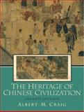 The Heritage of Chinese Civilization, Craig, Albert M., 0131346105