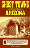 Ghost Towns and Historical Haunts in Arizona, Thelma Heatwole, 0914846108