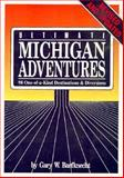 Ultimate Michigan Adventures, Gary W. Barfknecht, 0923756108