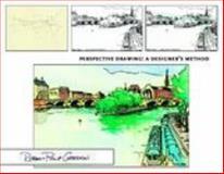 Perspective Drawing : A Designer's Method, Gordon, Robert Philip, 1563676109