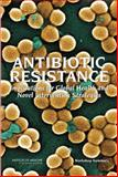 Antibiotic Resistance : Implications for Global Health and Novel Intervention Strategies: Workshop Summary, Forum on Microbial Threats and Institute of Medicine, 0309156114