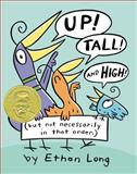 Up, Tall and High!, Ethan Long, 0399256113