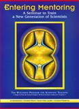 Entering Mentoring : A Seminar to Train a New Generation of Scientists, , 0981516114