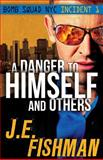 A Danger to Himself and Others, Joel Fishman, 0989846113
