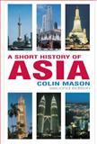 A Short History of Asia, Mason, Colin, 1403936110