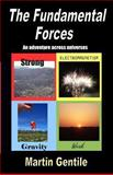 The Fundamental Forces, Martin Gentile, 1482696118