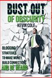Bust Out of Obscurity, Kevin Cole, 1502556111