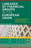 Linkages of Financial Groups in the European Union : Financial Conglomeration Developments in the Old and New Member States, Ulst, Ingrid, 9637326111
