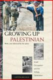 Growing up Palestinian : Israeli Occupation and the Intifada Generation, Bucaille, Laetitia, 0691126119
