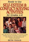 Ready-to-Use Self Esteem and Conflict Solving Activities, Grades 4-8, Teolis, Beth, 0876286112