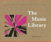 The Music Library : Graphic Art and Sound, Gluck, Peter R., 0955006112