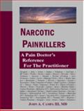 Narcotic Analgesics : A Reference for the Clinician, Campa, John A., 3rd, 0977646114