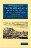 Travels in Albania and Other Provinces of Turkey in 1809 and 1810 2 Volume Set, Hobhouse, John Cam, 1108076114