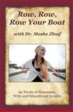 Row Row Row Your Boat with Dr. Moshe Zloof, Moshe Zloof, 1463706111