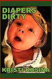 Diapers Dirty, Kristi Kosina, 1475206119