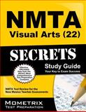 NMTA Visual Arts (22) Secrets Study Guide : NMTA Test Review for the New Mexico Teacher Assessments, NMTA Exam Secrets Test Prep Team, 161403611X