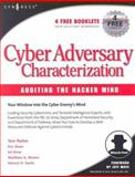 Cyber Adversary Characterization : Auditing the Hacker Mind, Parker and Sachs, Marcus H., 1931836116