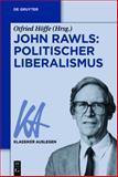 John Rawls: Politischer Liberalismus : Politischer Liberalismus, , 3110376113