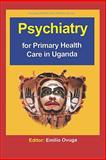 Psychiatry for Primary Health Care in Uganda, Ovuga, Emilio B. L., 9970026119