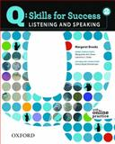 Q Skills for Success Bk. 2 : Listening and Speaking, Brooks, Margaret, 0194756114
