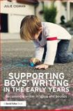 Supporting Boys' Writing in the EYFS : Becoming a Writer in Leaps and Bounds, Cigman, Julie, 041582611X
