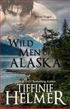 Wild Men of Alask, Tiffinie Helmer, 0615736114