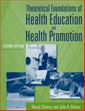 Theoretical Foundations of Health Education and Health Promotion, Romas, John A. and Sharma, Manoj, 0763796115