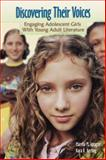 Discovering Their Voices : Engaging Adolescent Girls with Young Adult Literature, Sprague, Marsha M. and Keeling, Kara K., 0872076113