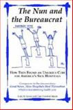 The Nun and the Bureaucrat, and Good News... How Hospitals Heal Themselves : How They Found an Unlikely Cure for America's Sick Hospitals, Savary, Louis M. and Crawford-Mason, Clare, 0977946118