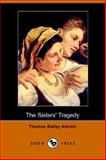 The Sisters' Tragedy, Thomas Bailey Aldrich, 1406506117