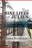 The Nine Lives of Julius, Ilona Reinitzer, 1479706116
