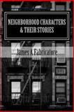Neighborhood Characters and Their Stories, James Fabricatore, 1494246112