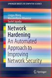 Network Hardening : An Automated Approach to Improving Network Security, Wang, Lingyu and Albanese, Massimiliano, 331904611X