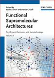 Functional Supramolecular Architectures : For Organic Electronics and Nanotechnology, , 3527326111
