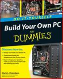 Build Your Own PC Do-It-Yourself for Dummies, Mark L. Chambers, 0470196114