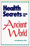 Health Secrets From the Ancient World, John Heinerman, 0945946112