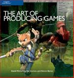 The Art of Producing Games, McCarthy, David and Byron, Simon, 1592006116