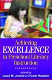 Achieving Excellence in Preschool Literacy Instruction, , 1593856113