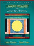 Classroom Management for Elementary Teachers, Evertson, Carolyn and Emmer, Edmund T., 0205616119
